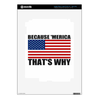 BECAUSE 'MERICA THAT'S WHY SKIN FOR iPad 3