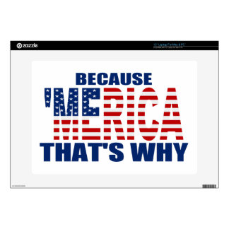 BECAUSE 'MERICA THAT'S WHY SKINS FOR LAPTOPS
