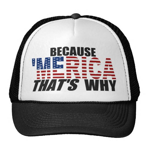 BECAUSE 'MERICA THAT'S WHY Trucker Hat (black)