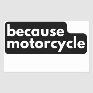because motorcycle Stickers