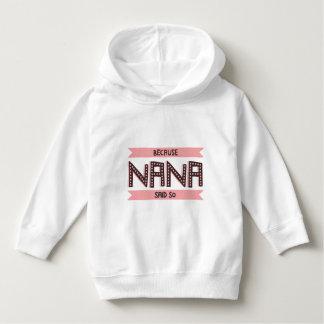 Because Nana Said So Hoodie