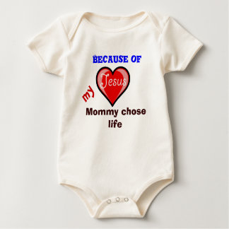 Because of Jesus my mommy chose life Baby Bodysuits