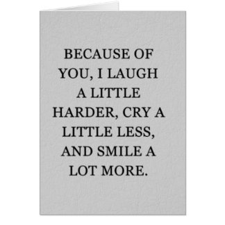 "BECAUSE OF ""YOU"" I SMILE A LOT MORE CARD"