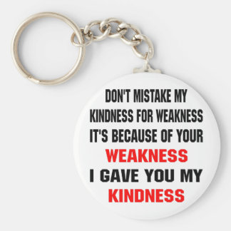 Because Of Your Weakness I Gave You Kindness Basic Round Button Keychain