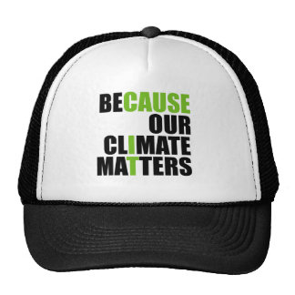 Because Our Climate Matters - Hat