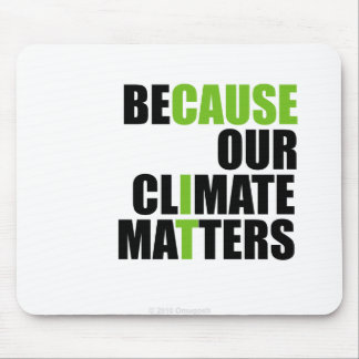 Because Our Climate Matters - Mouse Pad