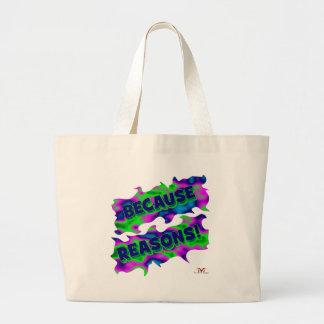 Because Reasons! Large Tote Bag