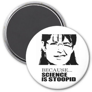 Because science is stupid magnet