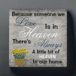 "Because Someone We Love Is In Heaven Plaque. Plaque<br><div class=""desc"">Thoughtful gift for someone who has lost someone special,   Says Because Someone We Love Is In heaven,  there&#39;s always a little bit of heaven in our home,  and features my original drawing of a basket of flowers.