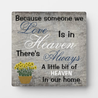 Because Someone We Love Is In Heaven Plaque. Plaque