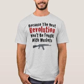 Because the next Revolution T-Shirt