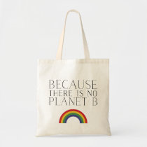 Because there is no Planet B Rainbow tote