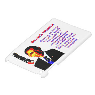 Because We Live In A World - Barack Obama Case For The iPad Mini