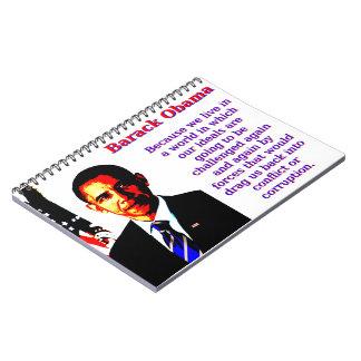 Because We Live In A World - Barack Obama Notebook