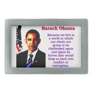 Because We Live In A World - Barack Obama Rectangular Belt Buckle
