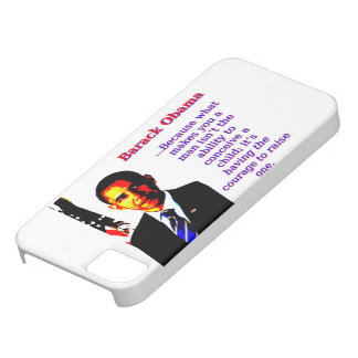 Because What Makes You A Man - Barack Obama iPhone SE/5/5s Case