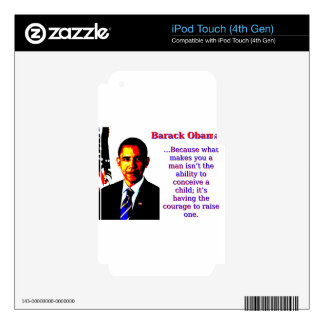 Because What Makes You A Man - Barack Obama iPod Touch 4G Skin