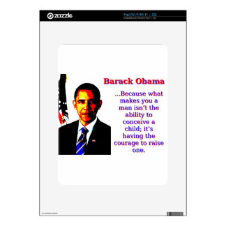 Because What Makes You A Man - Barack Obama Skin For iPad