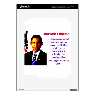 Because What Makes You A Man - Barack Obama Skins For iPad 3