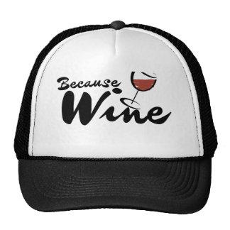 Because WINE Trucker Hat