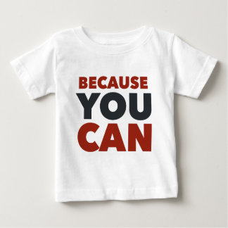 Because You Can Bold T-shirt