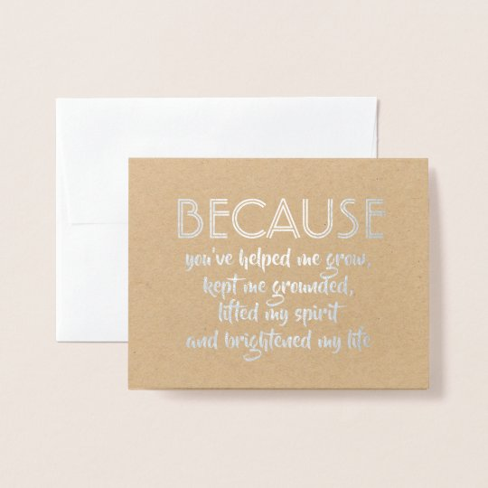 Because You Helped Me Grow Bridesmaid Proposal Foil Card
