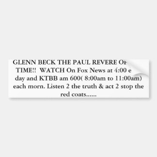 BECK THE PAUL REVERE OF OUR TIME!!  WATCH... BUMPER STICKER