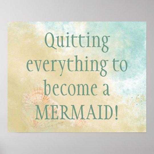 Beach Quote | Become A Mermaid Fun Beach Quote Poster Zazzle Com