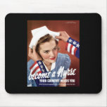 Become A Nurse Your Country Needs You Mouse Pad
