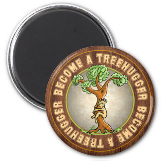 Become a Treehugger 2 Inch Round Magnet