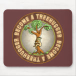 Become a Treehugger Mouse Pad
