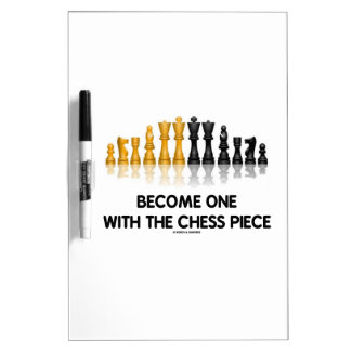 Become One With The Chess Piece (Reflective Chess) Dry Erase Board