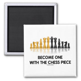 Become One With The Chess Piece (Reflective Chess) Fridge Magnets