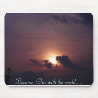 Become ,One with the world..... Mouse Pad