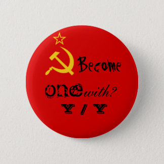 Become one with? Y / Y Pinback Button