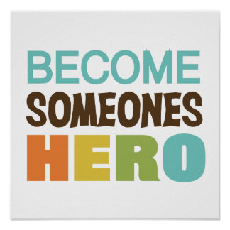 Become Someones Hero Poster