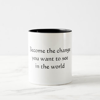Become the change you want to see in the world Two-Tone coffee mug