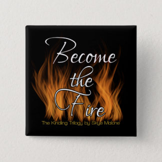 Become the Fire Button - Skye Malone's Kindling