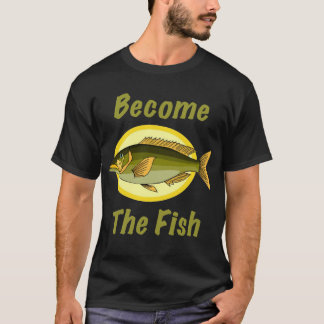 Become The Fish Men's T-Shirt