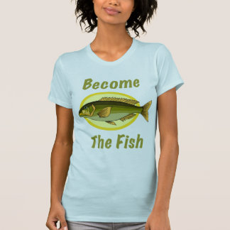 Become The Fish Women's T-Shirt