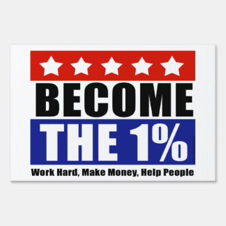 Become the One Percent, Anti-Occupy Sign