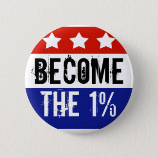 Become the One Percent, Anti-Occupy Wall Street Pinback Button