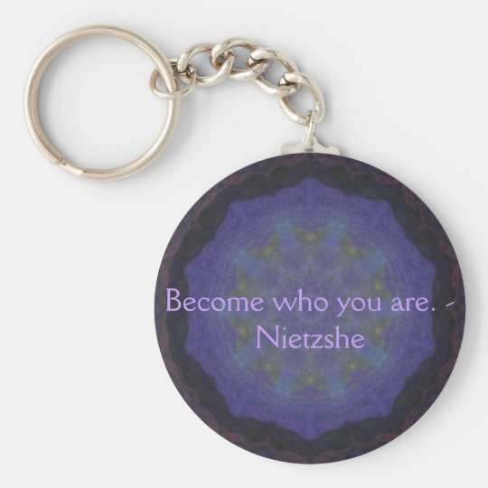 Become who you are. - Nietzshe Keychain