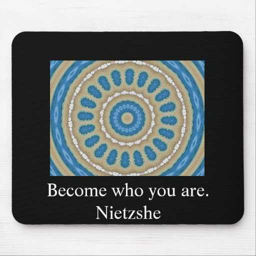 Become who you are. - Nietzshe Mouse Mat