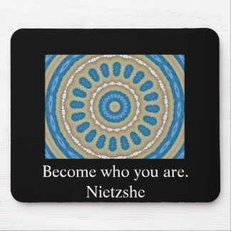 Become who you are. - Nietzshe Mouse Pad
