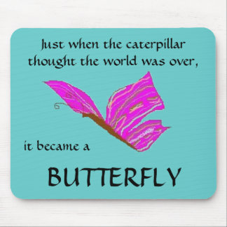 Becoming a Butterfly - mousepad