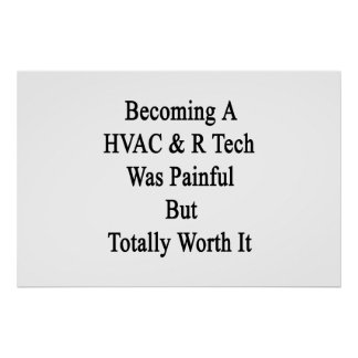 Becoming A HVAC R Tech Was Painful But Totally Wor Poster