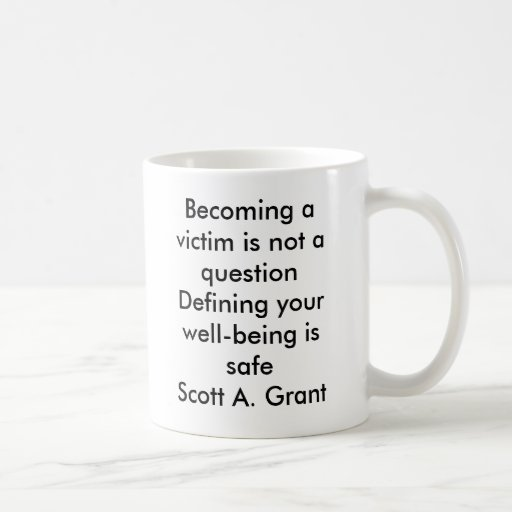 Becoming a victim is not a questionDefining you... Coffee Mug