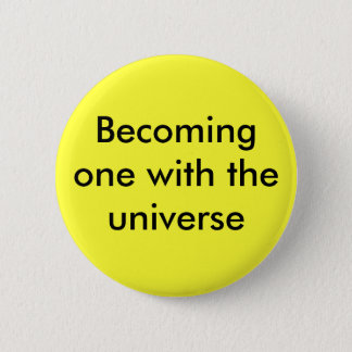 Becoming one with the universe button