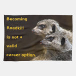 Becoming Roadkill Is Not A Valid Career Option Towels